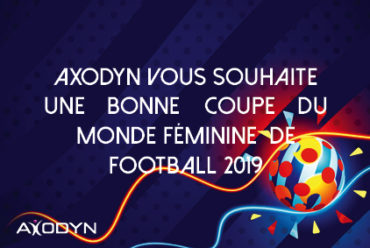 AXODYN soutient les Bleus lors de la coupe du monde féminine de Football